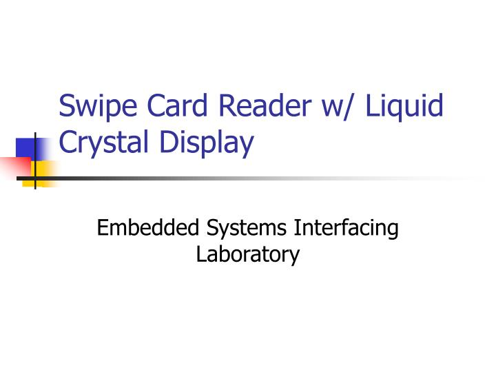 swipe card reader w liquid crystal display