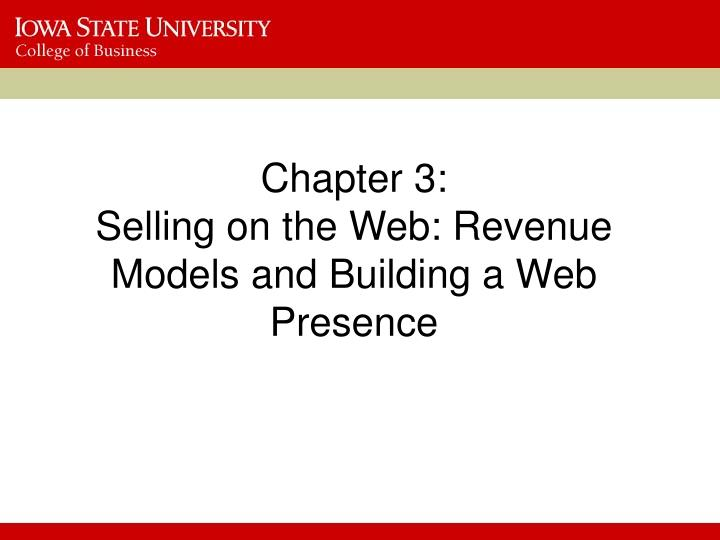 chapter 3 selling on the web revenue models and building a web presence n.