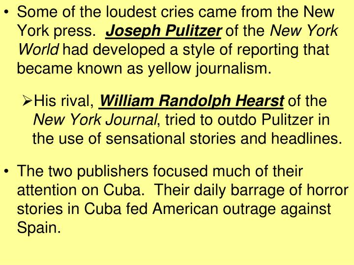 Some of the loudest cries came from the New York press.