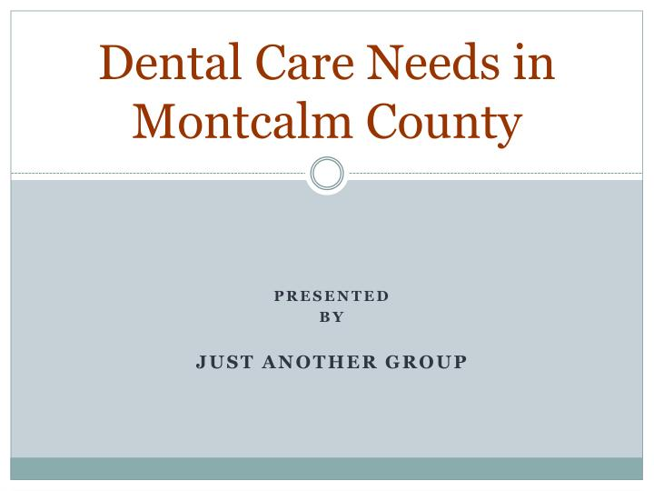 dental care needs in montcalm county n.
