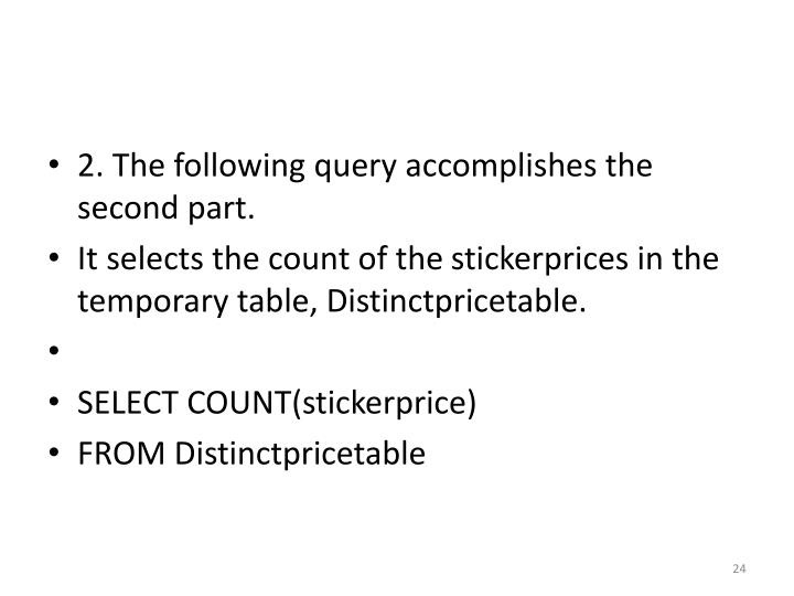 2. The following query accomplishes the second part.