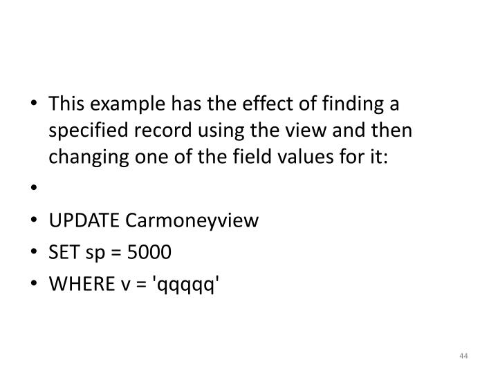 This example has the effect of finding a specified record using the view and then changing one of the field values for it: