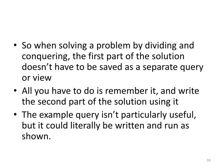 So when solving a problem by dividing and