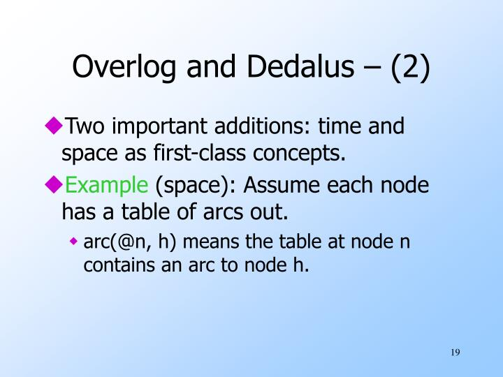 Overlog and Dedalus – (2)