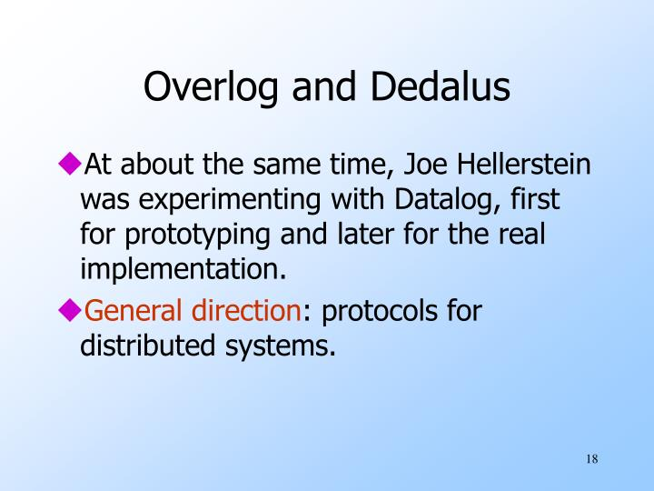 Overlog and Dedalus