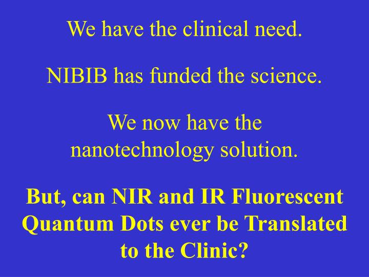 We have the clinical need.