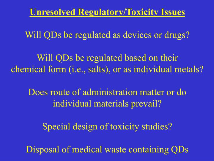 Unresolved Regulatory/Toxicity Issues