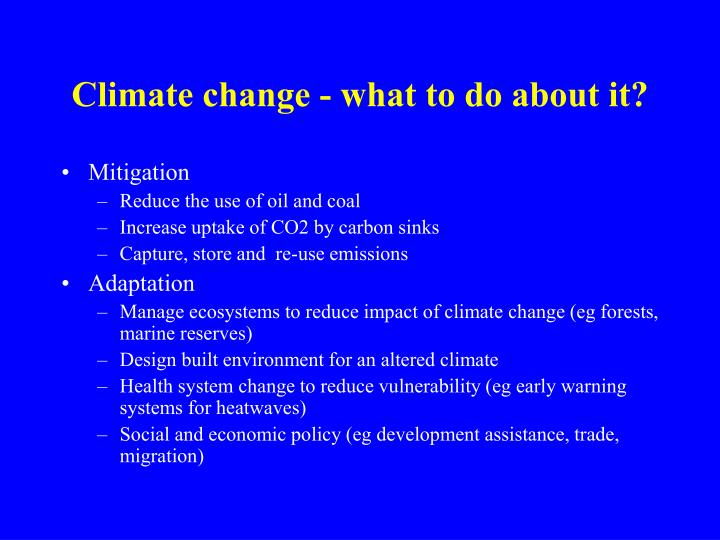 Climate change - what to do about it?
