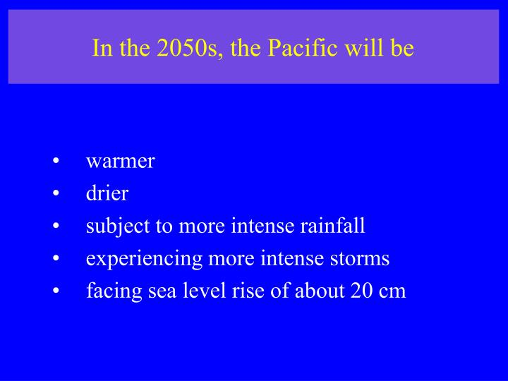 In the 2050s, the Pacific will be