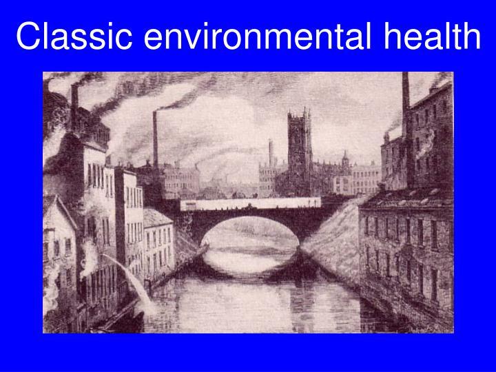 Classic environmental health