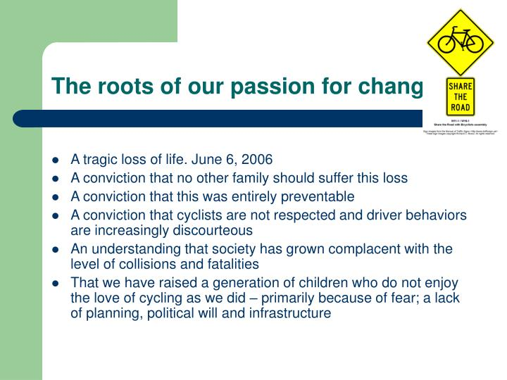 The roots of our passion for change