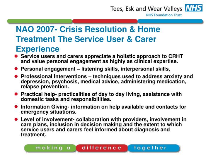 NAO 2007- Crisis Resolution & Home Treatment The Service User & Carer Experience