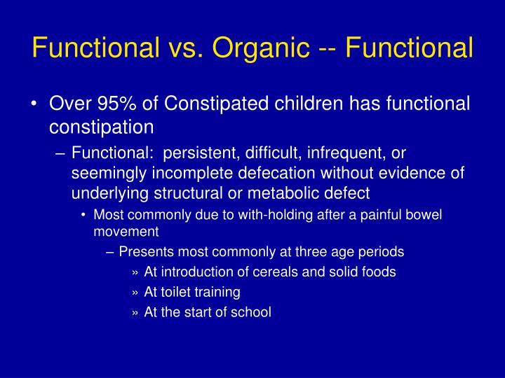 Functional vs. Organic -- Functional