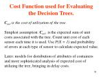 cost function used for evaluating the decision trees1