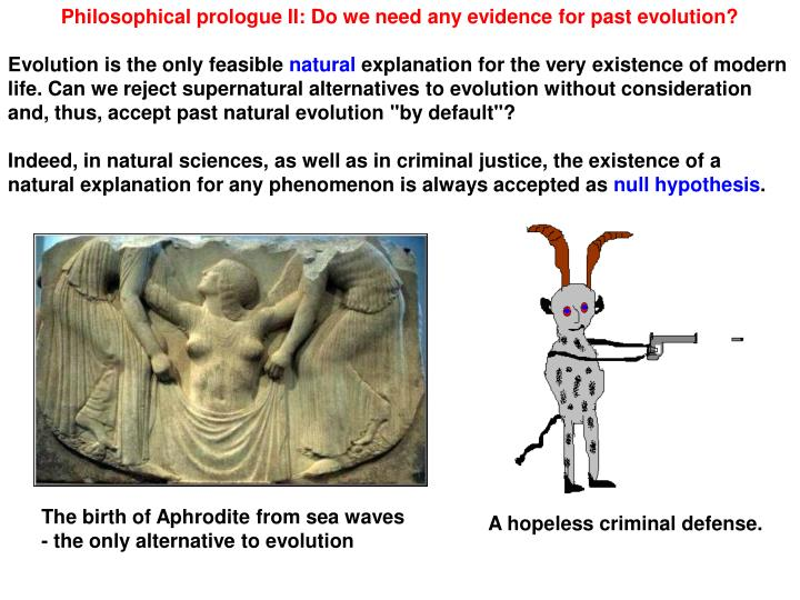 Philosophical prologue II: Do we need any evidence for past evolution?