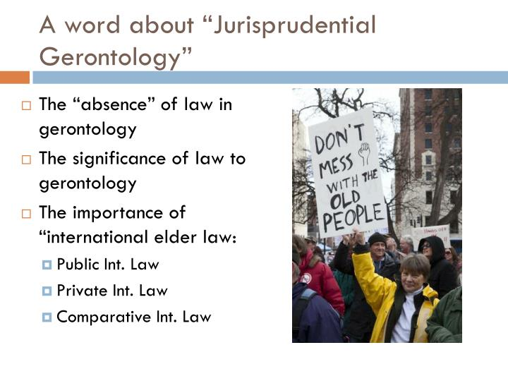 "A word about ""Jurisprudential Gerontology"""