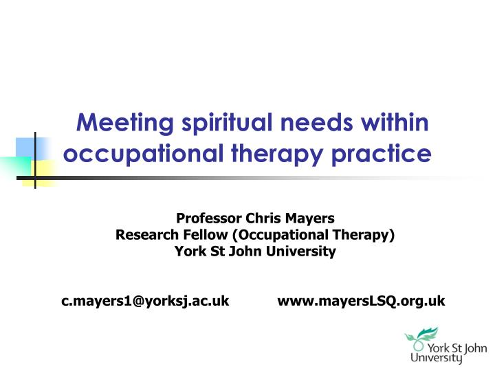 spiritual needs and occupational therapy essay The survey yielded 181 responses from a random sampling from members of the american occupational therapy and spiritual needs addressed papers receive email.