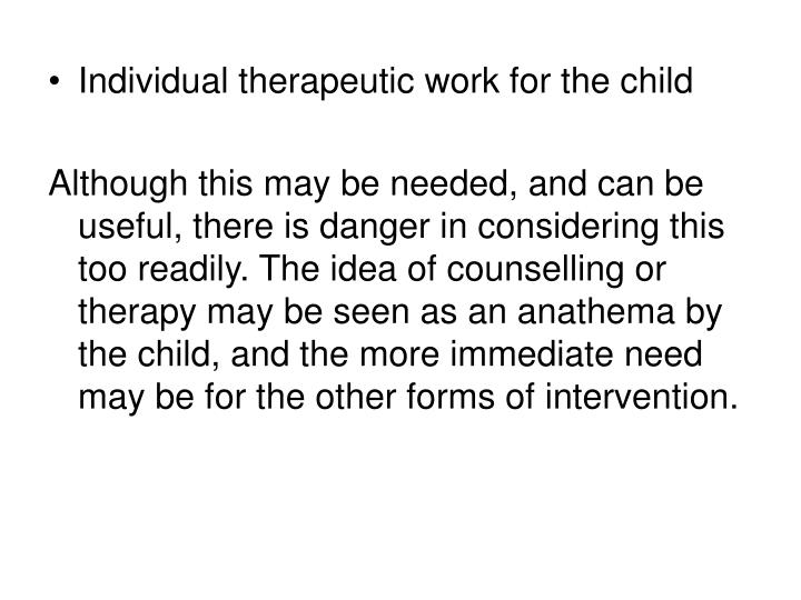 Individual therapeutic work for the child