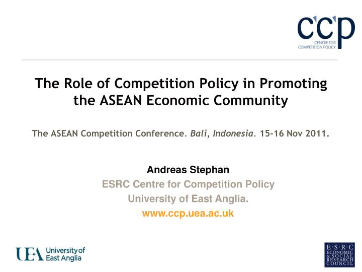 The Role of Competition Policy in Promoting the ASEAN Economic Community
