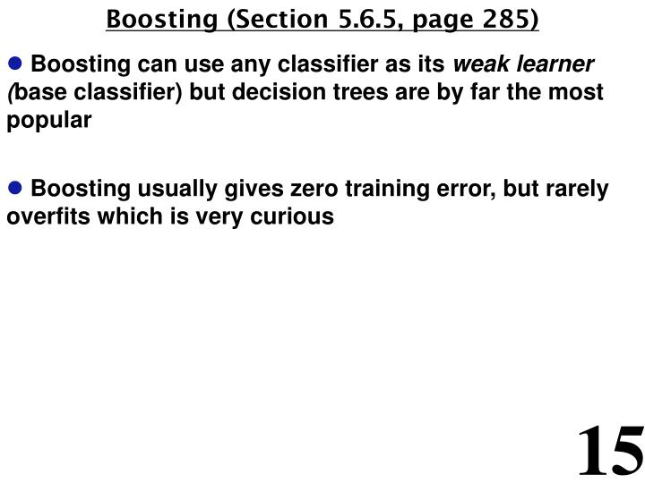 Boosting (Section 5.6.5, page 285)