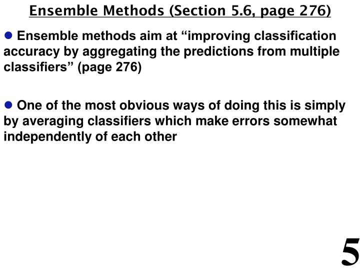 Ensemble Methods (Section 5.6, page 276)
