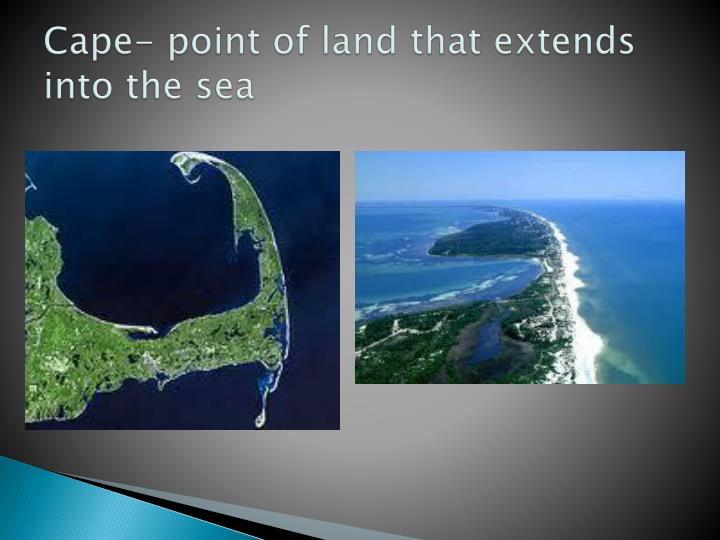 cape point of land that extends into the sea n.
