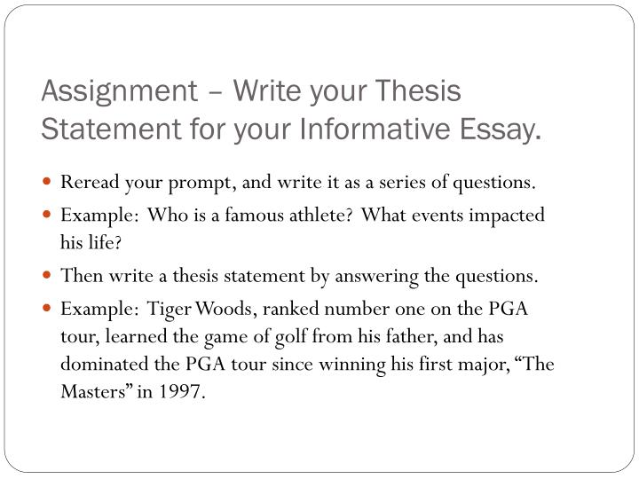 Assignment – Write your Thesis Statement for your Informative Essay.