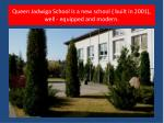 queen jadwiga school is a new school built in 2001 well equipped and modern
