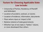 factors for choosing applicable state law include