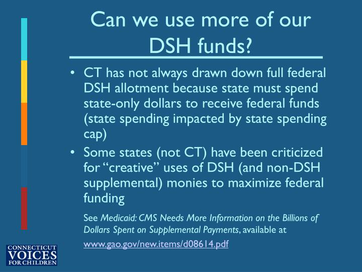 Can we use more of our DSH funds?