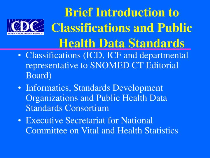 Brief Introduction to Classifications and Public Health Data Standards