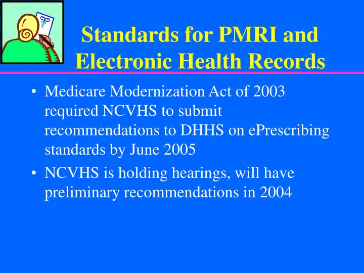 Standards for PMRI and Electronic Health Records