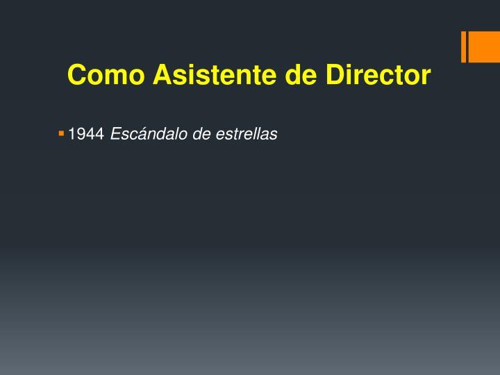 Como Asistente de Director