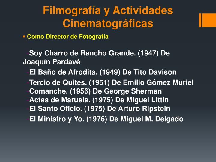 Filmografía y Actividades Cinematográficas