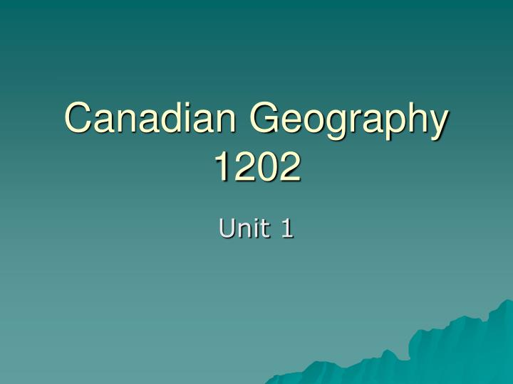 canadian geography 1202 n.