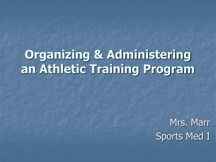 organizing administering an athletic training program n.