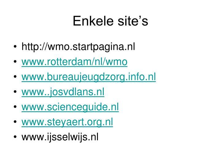 Enkele site's