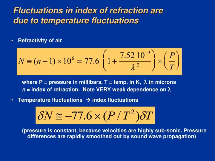 Fluctuations in index of refraction are due to temperature fluctuations
