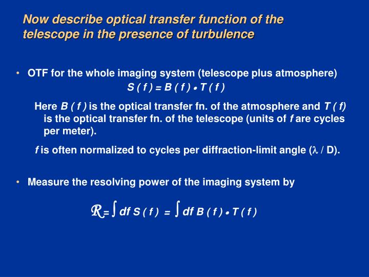 Now describe optical transfer function of the telescope in the presence of turbulence
