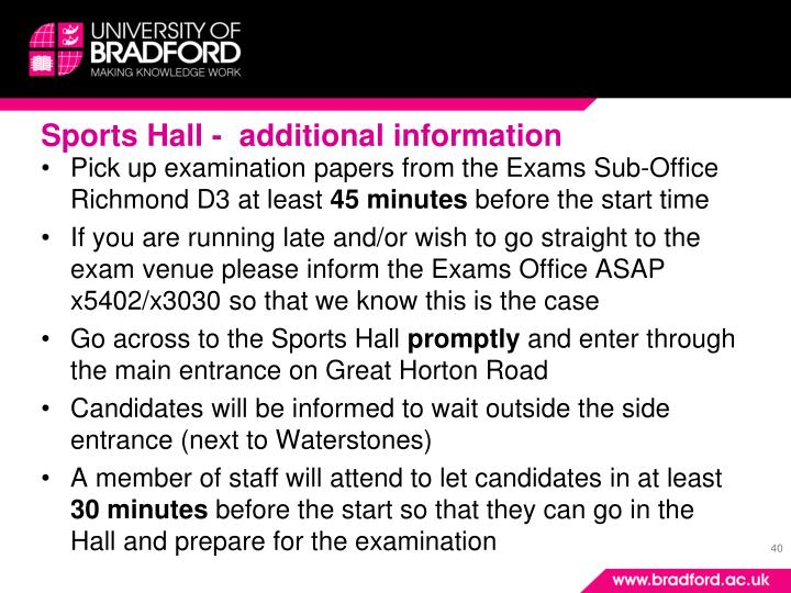 Sports Hall -  additional information