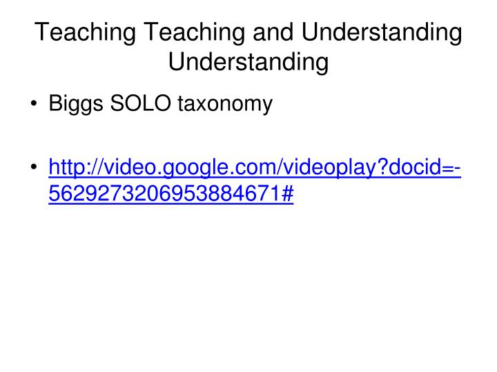 Teaching Teaching and Understanding Understanding