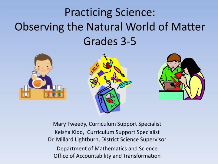 Practicing science observing the natural world of matter grades 3 5