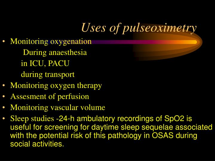 Uses of pulseoximetry