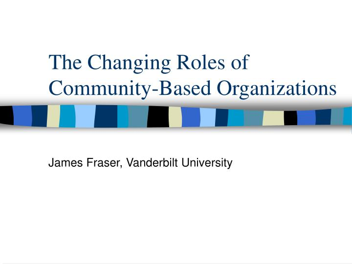 the changing roles of community based organizations