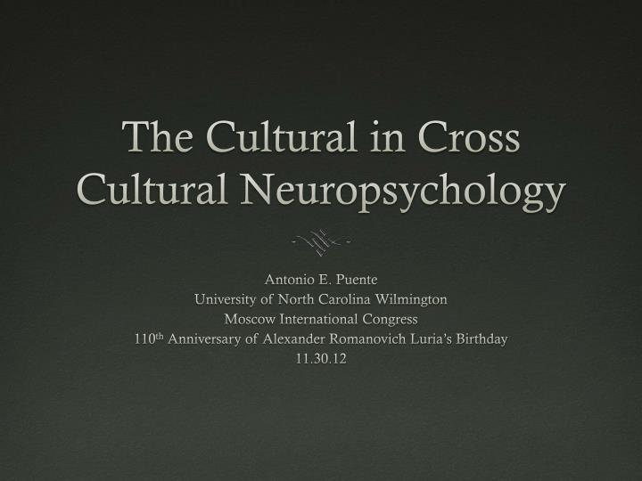 PPT - The Cultural in Cross Cultural Neuropsychology