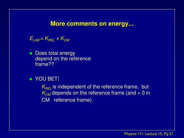 More comments on energy...