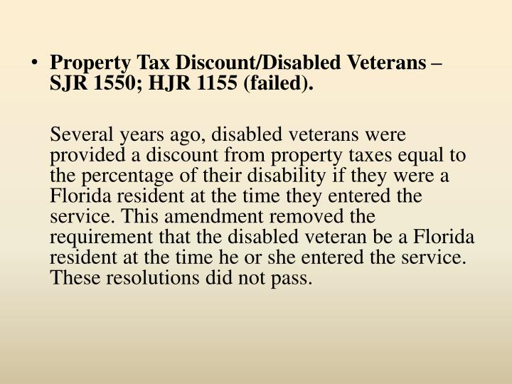 Property Tax Discount/Disabled Veterans – SJR 1550; HJR 1155 (failed).