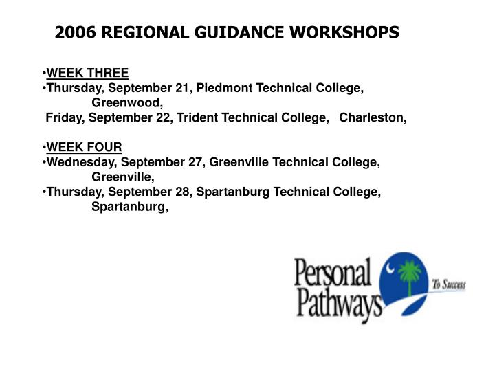 2006 REGIONAL GUIDANCE WORKSHOPS