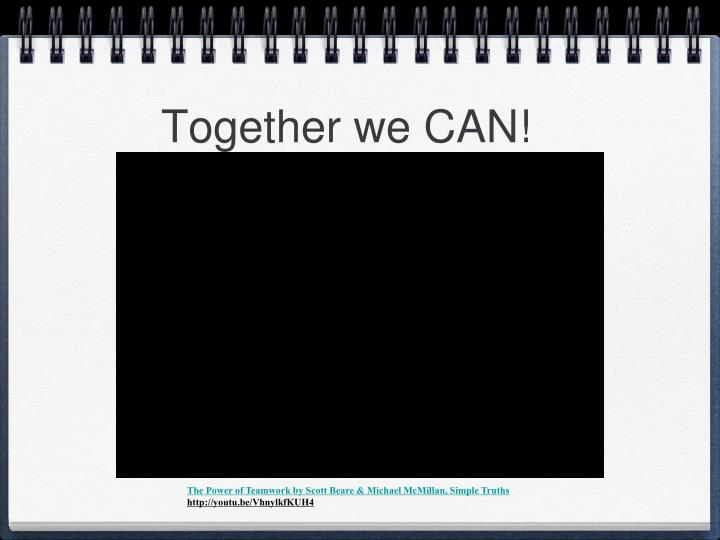 Together we CAN!
