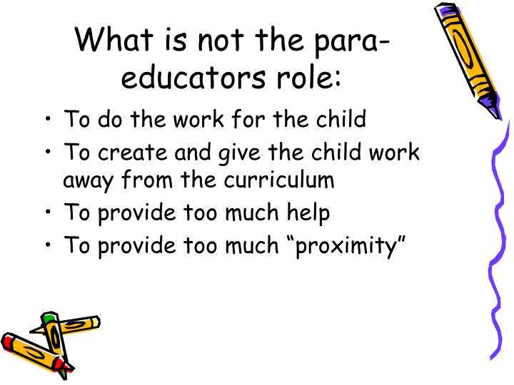 What is not the para-educators role:
